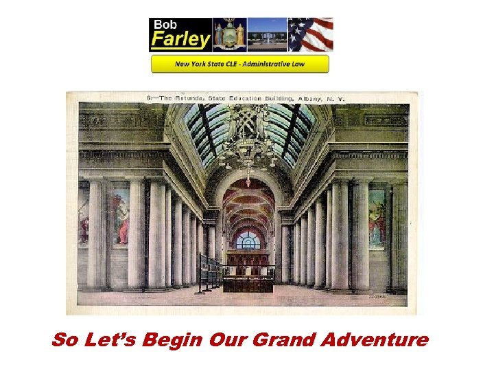 So Let's Begin Our Grand Adventure