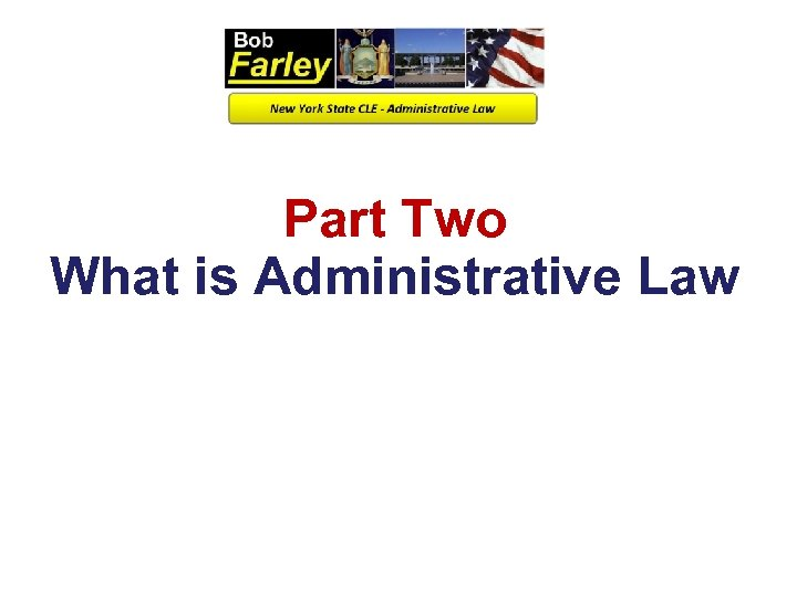 Part Two What is Administrative Law