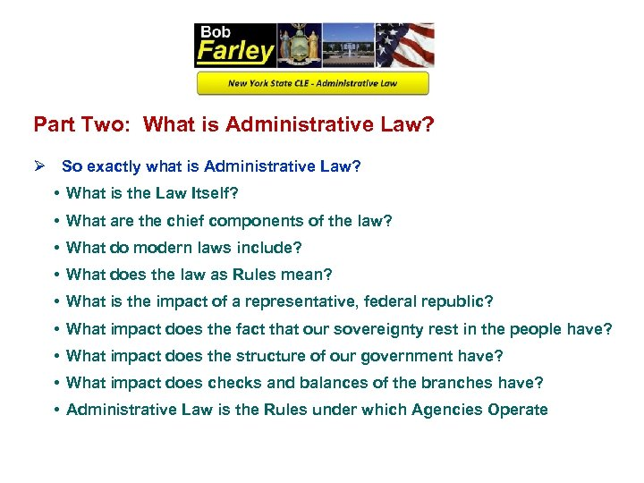 Part Two: What is Administrative Law? Ø So exactly what is Administrative Law? •