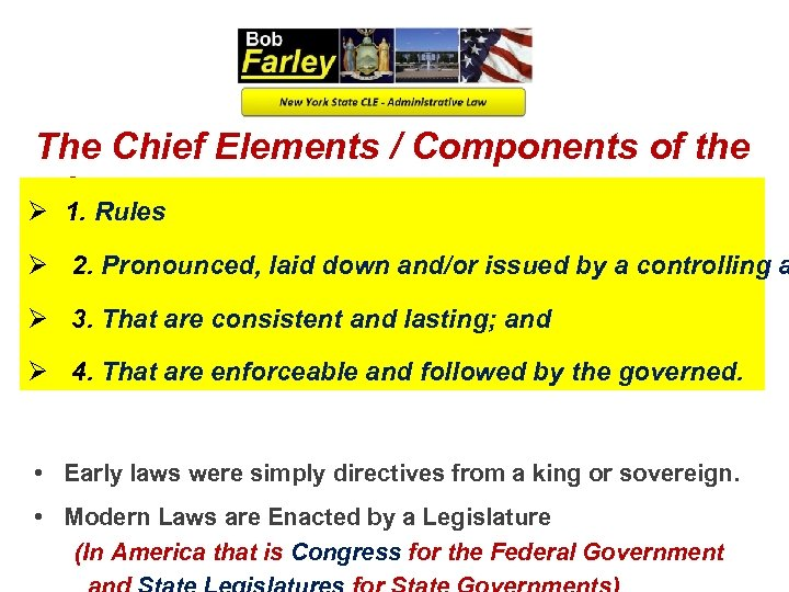 The Chief Elements / Components of the Law are: Ø 1. Rules Ø 2.