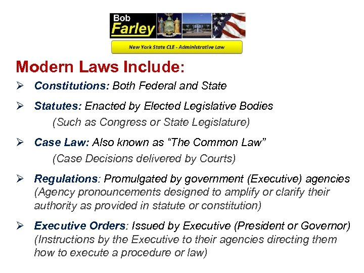 Modern Laws Include: Ø Constitutions: Both Federal and State Ø Statutes: Enacted by Elected