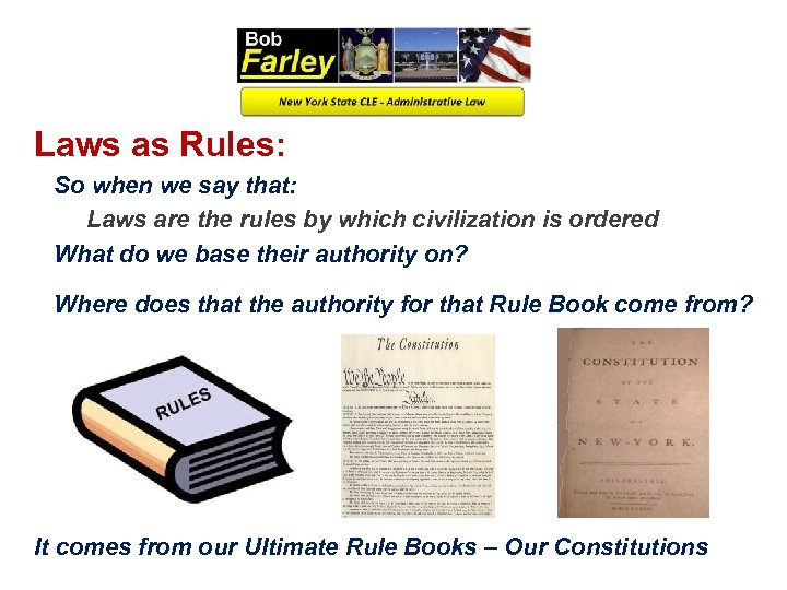 Laws as Rules: So when we say that: Laws are the rules by which