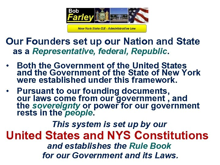 Our Founders set up our Nation and State as a Representative, federal, Republic. •