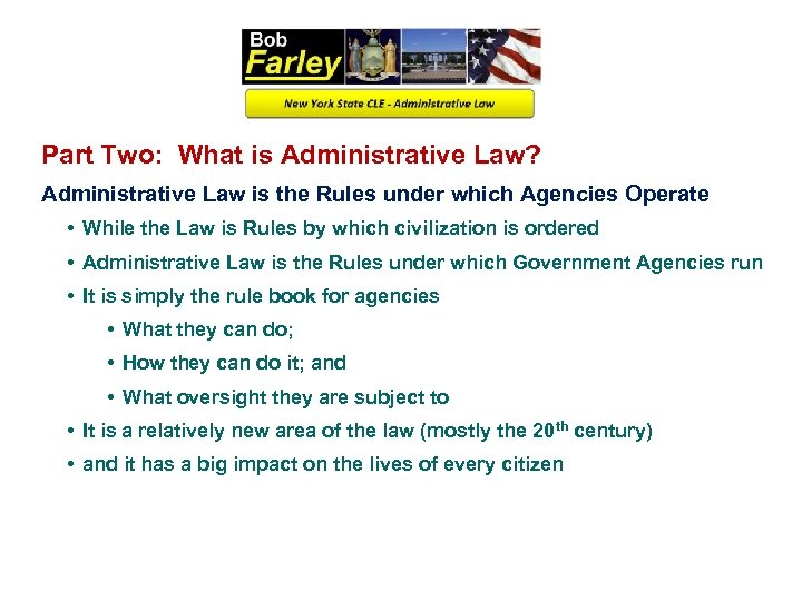 Part Two: What is Administrative Law? Administrative Law is the Rules under which Agencies