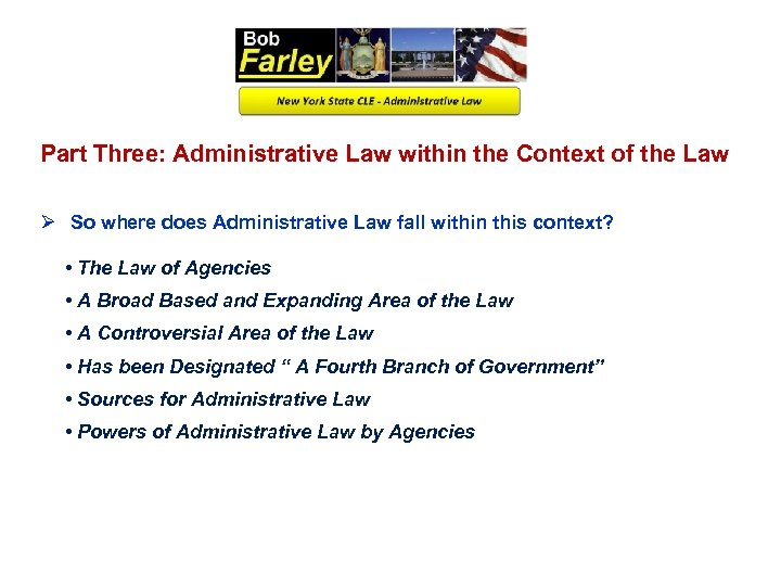 Part Three: Administrative Law within the Context of the Law Ø So where does
