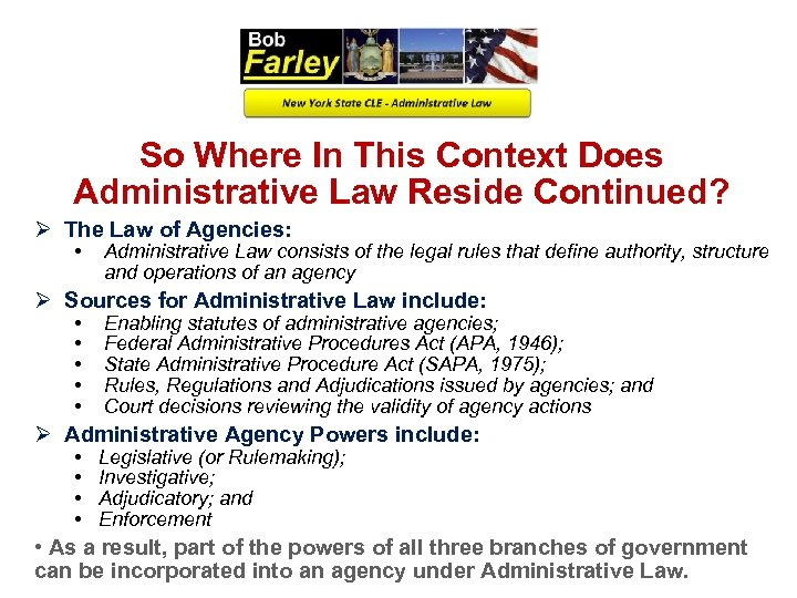 So Where In This Context Does Administrative Law Reside Continued? Ø The Law of