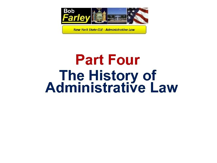Part Four The History of Administrative Law