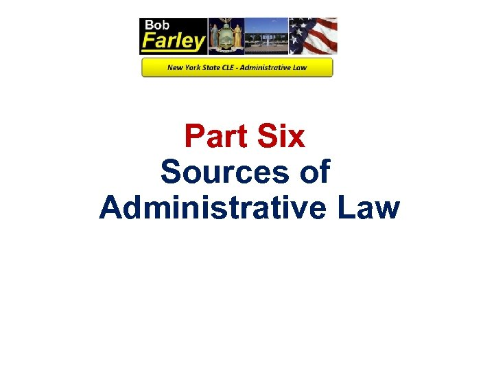 Part Six Sources of Administrative Law