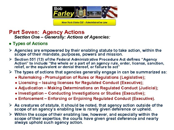 Part Seven: Agency Actions Section One – Generally: Actions of Agencies: ● Types of