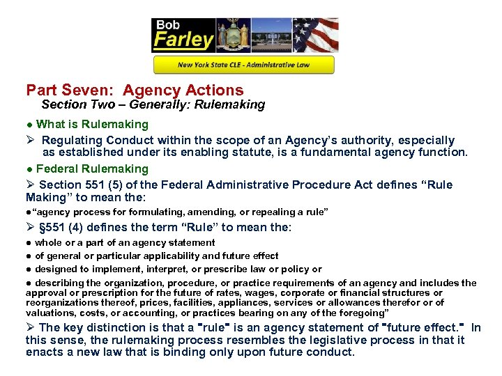 Part Seven: Agency Actions Section Two – Generally: Rulemaking ● What is Rulemaking Ø