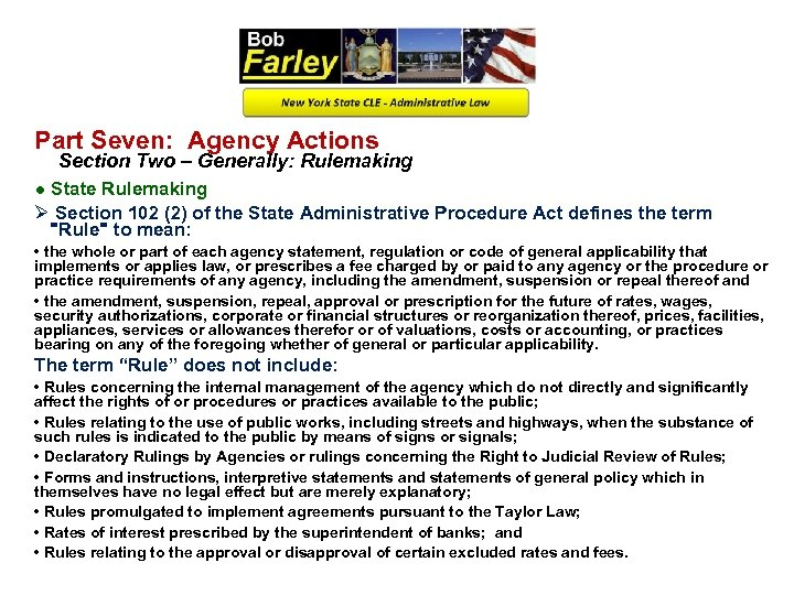 Part Seven: Agency Actions Section Two – Generally: Rulemaking ● State Rulemaking Ø Section