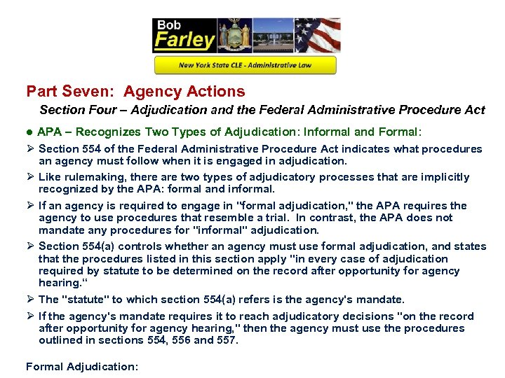 Part Seven: Agency Actions Section Four – Adjudication and the Federal Administrative Procedure Act