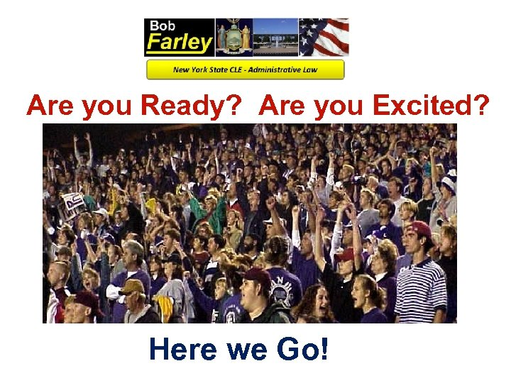 Are you Ready? Are you Excited? Here we Go!