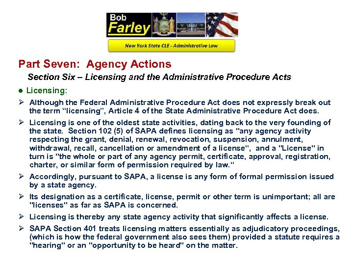 Part Seven: Agency Actions Section Six – Licensing and the Administrative Procedure Acts ●
