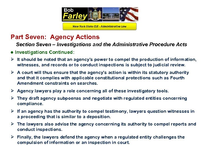 Part Seven: Agency Actions Section Seven – Investigations and the Administrative Procedure Acts ●