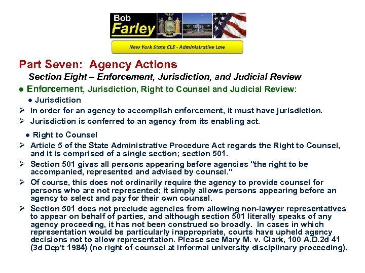 Part Seven: Agency Actions Section Eight – Enforcement, Jurisdiction, and Judicial Review ● Enforcement,