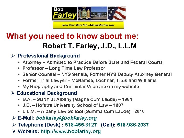 What you need to know about me: Robert T. Farley, J. D. , L.
