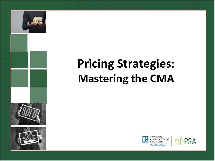 Pricing Strategies: Mastering the CMA