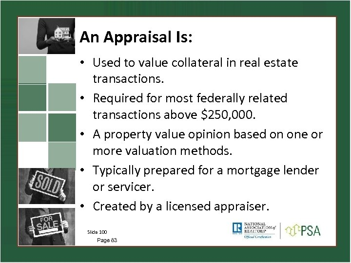 An Appraisal Is: • Used to value collateral in real estate transactions. • Required