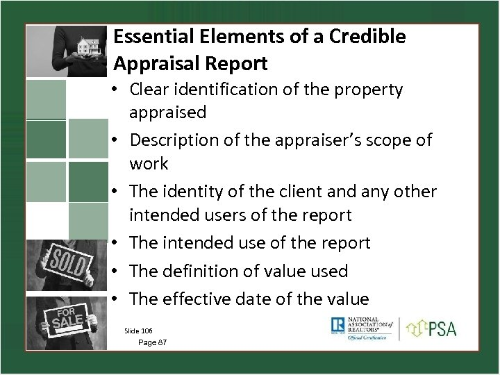 Essential Elements of a Credible Appraisal Report • Clear identification of the property appraised