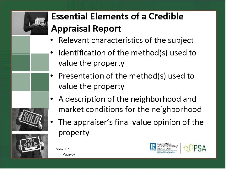 Essential Elements of a Credible Appraisal Report • Relevant characteristics of the subject •