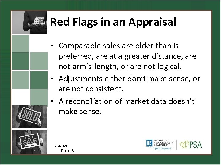 Red Flags in an Appraisal • Comparable sales are older than is preferred, are
