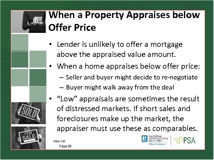 When a Property Appraises below Offer Price • Lender is unlikely to offer a