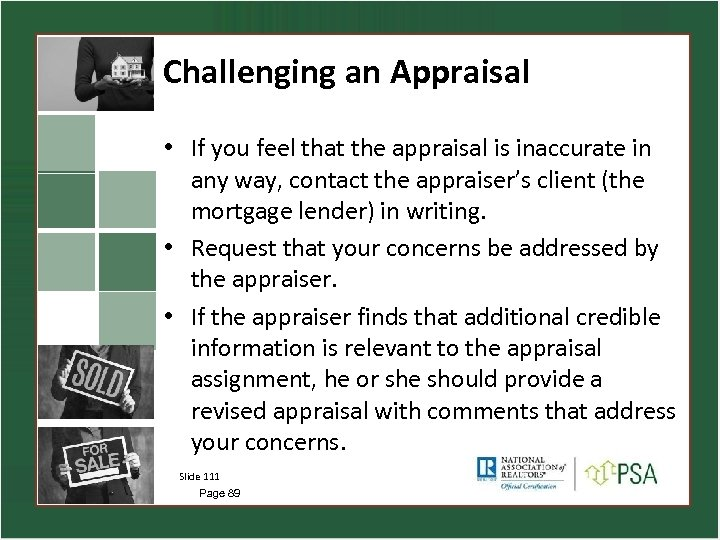 Challenging an Appraisal • If you feel that the appraisal is inaccurate in any