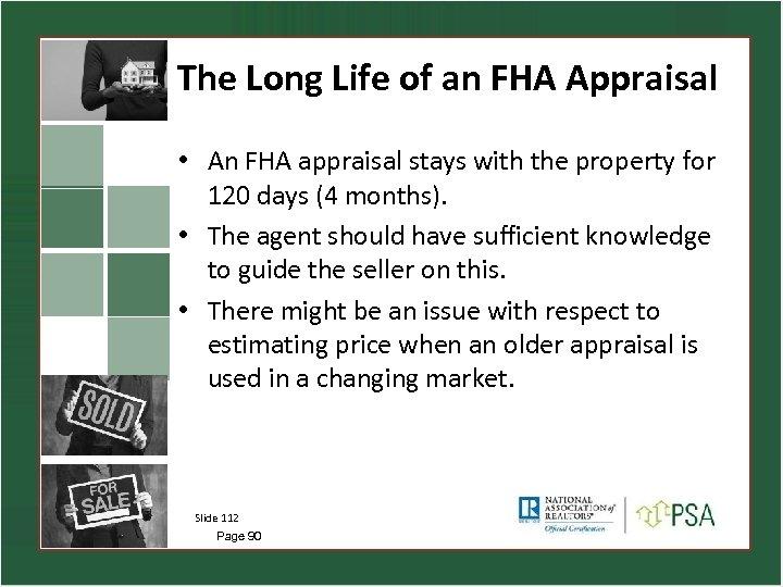 The Long Life of an FHA Appraisal • An FHA appraisal stays with the