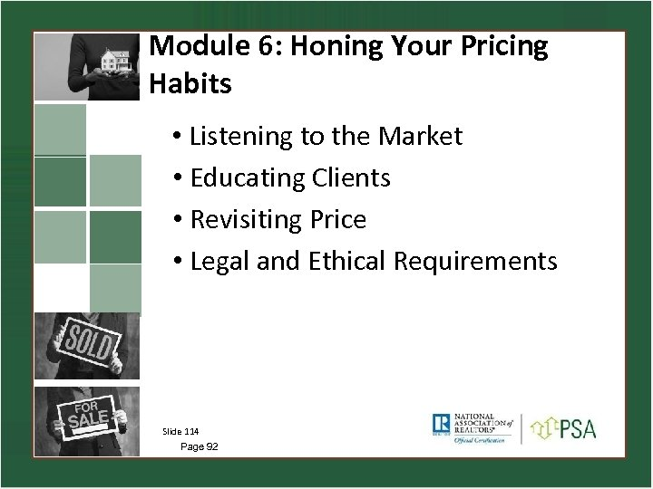 Module 6: Honing Your Pricing Habits • Listening to the Market • Educating Clients