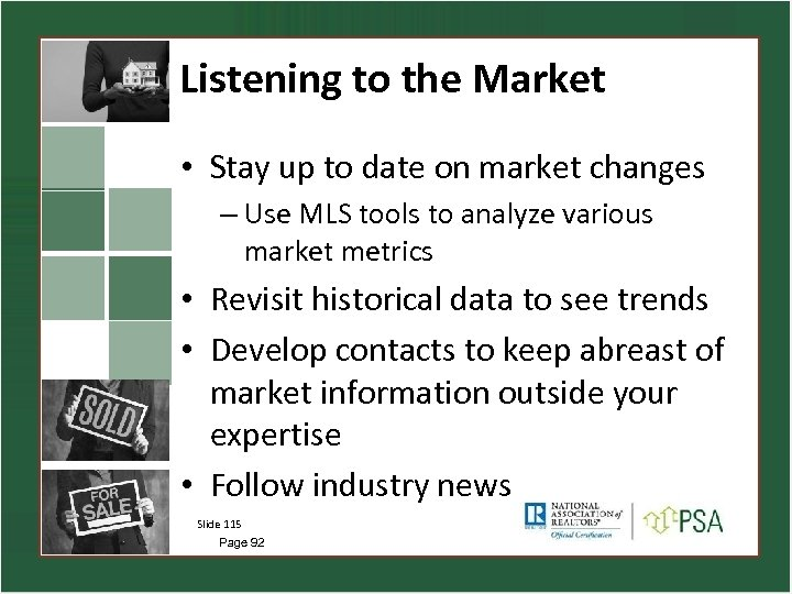 Listening to the Market • Stay up to date on market changes – Use
