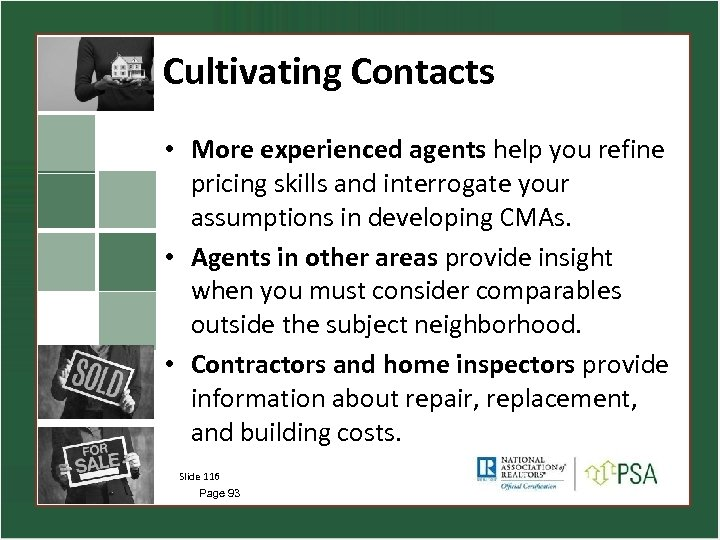 Cultivating Contacts • More experienced agents help you refine pricing skills and interrogate your
