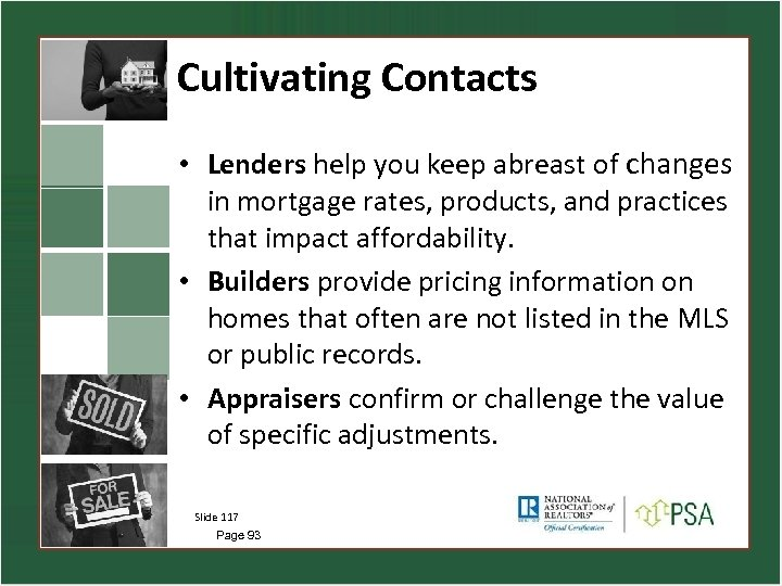 Cultivating Contacts • Lenders help you keep abreast of changes in mortgage rates, products,