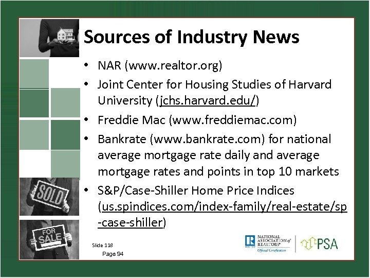 Sources of Industry News • NAR (www. realtor. org) • Joint Center for Housing