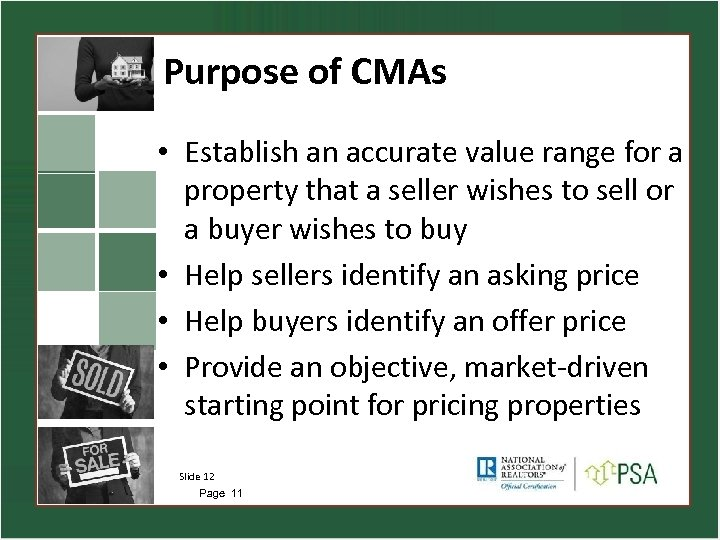 Purpose of CMAs • Establish an accurate value range for a property that a