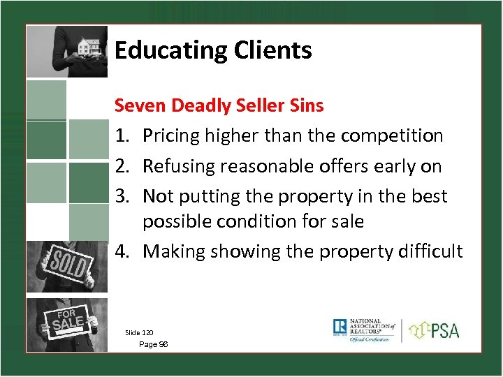 Educating Clients Seven Deadly Seller Sins 1. Pricing higher than the competition 2. Refusing