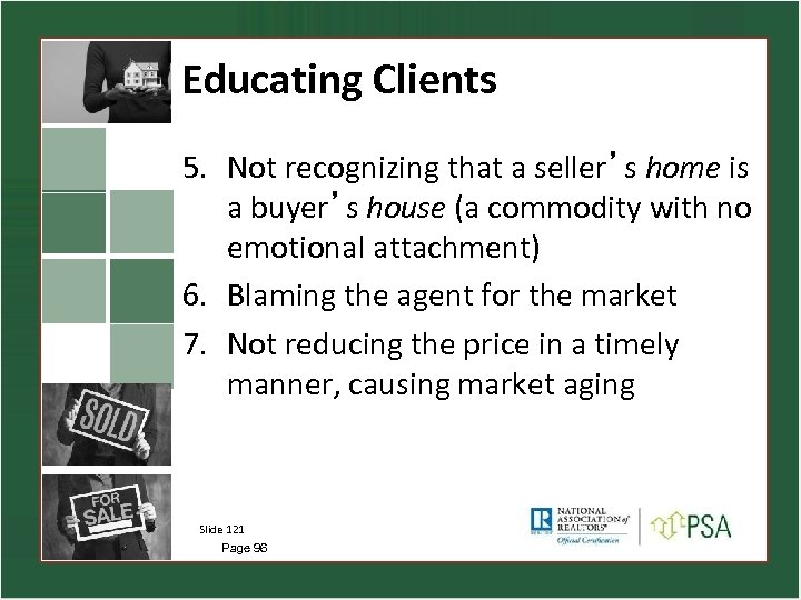 Educating Clients 5. Not recognizing that a seller's home is a buyer's house (a