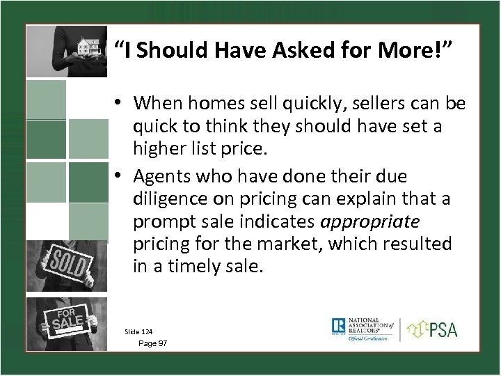 """""""I Should Have Asked for More!"""" • When homes sell quickly, sellers can be"""