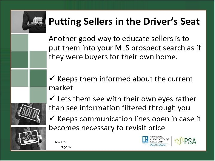 Putting Sellers in the Driver's Seat Another good way to educate sellers is to
