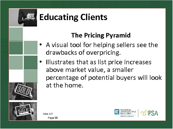Educating Clients The Pricing Pyramid • A visual tool for helping sellers see the