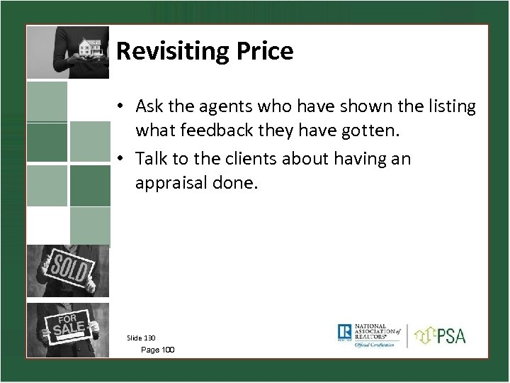 Revisiting Price • Ask the agents who have shown the listing what feedback they