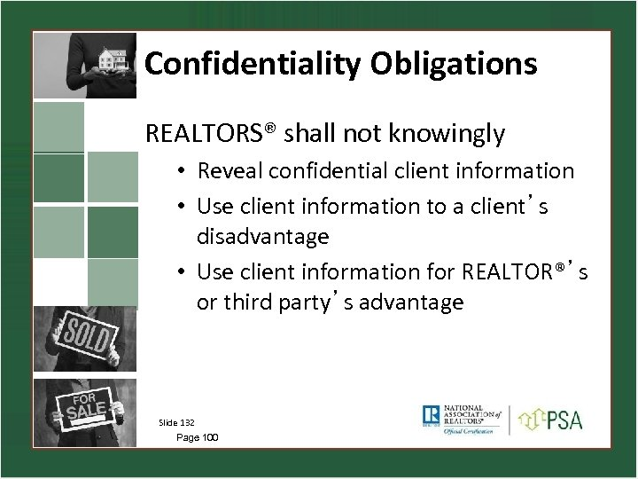 Confidentiality Obligations REALTORS® shall not knowingly • Reveal confidential client information • Use client