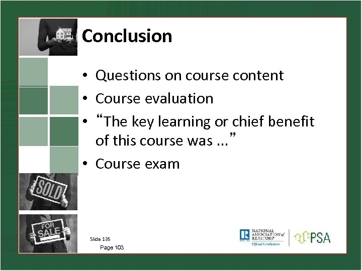 """Conclusion • Questions on course content • Course evaluation • """"The key learning or"""