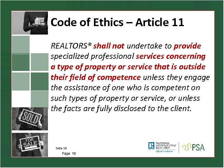 Code of Ethics – Article 11 REALTORS® shall not undertake to provide specialized professional