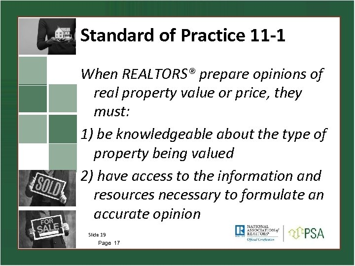 Standard of Practice 11 -1 When REALTORS® prepare opinions of real property value or