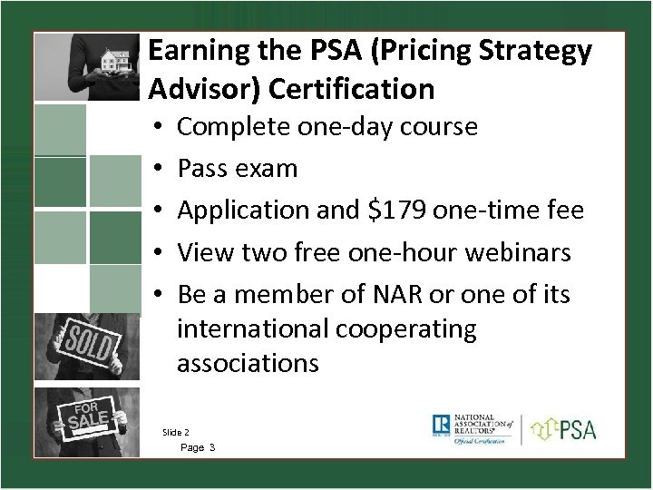 Earning the PSA (Pricing Strategy Advisor) Certification • • • Complete one-day course Pass