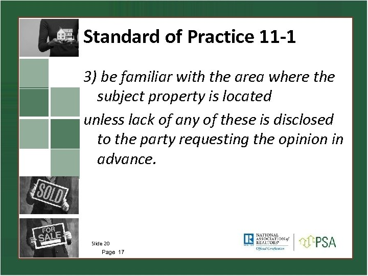 Standard of Practice 11 -1 3) be familiar with the area where the subject