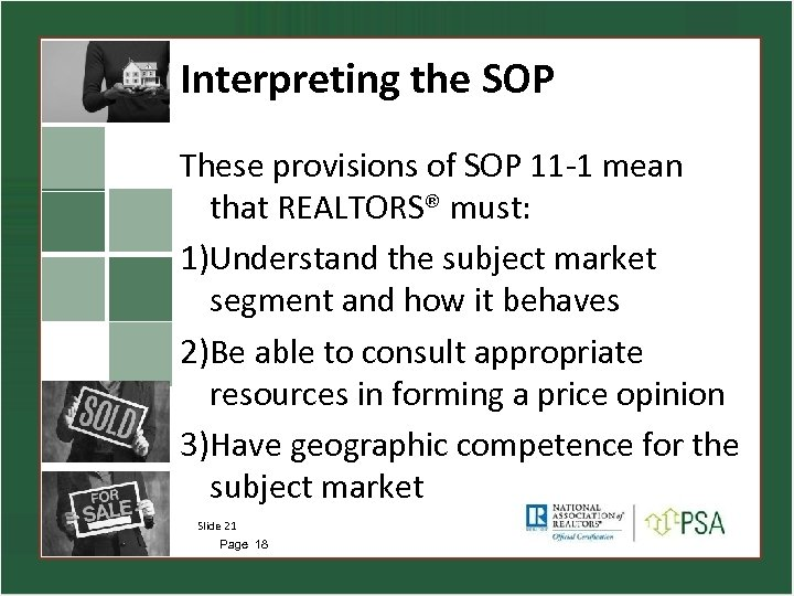 Interpreting the SOP These provisions of SOP 11 -1 mean that REALTORS® must: 1)Understand