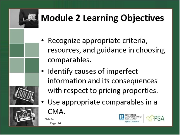 Module 2 Learning Objectives • Recognize appropriate criteria, resources, and guidance in choosing comparables.