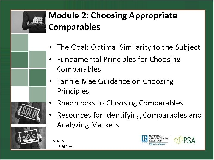 Module 2: Choosing Appropriate Comparables • The Goal: Optimal Similarity to the Subject •